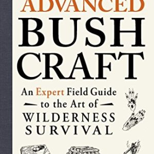 Advanced-Bushcraft-An-Expert-Field-Guide-to-the-Art-of-Wilderness-Survival-0