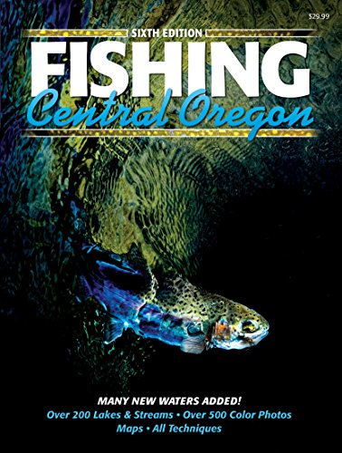 Fishing central oregon 6th edition outer escape for Oregon free fishing day 2017